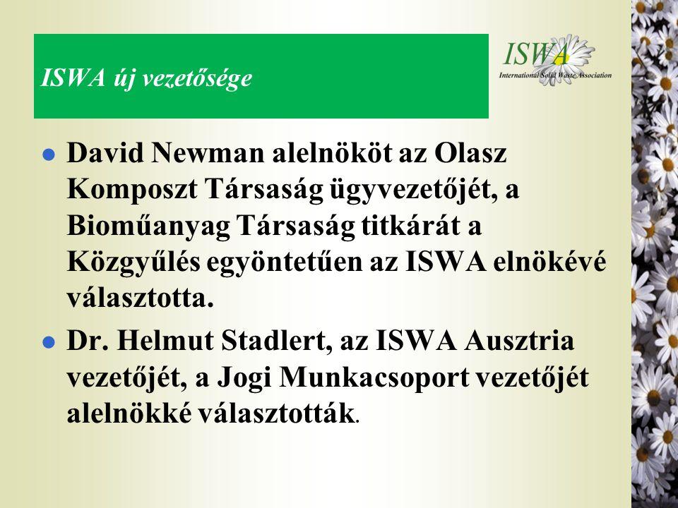 ISWA új vezetősége l David Newman alelnököt az Olasz Komposzt Társaság ügyvezetőjét, a Bioműanyag Társaság titkárát a Közgyűlés egyöntetűen az ISWA el