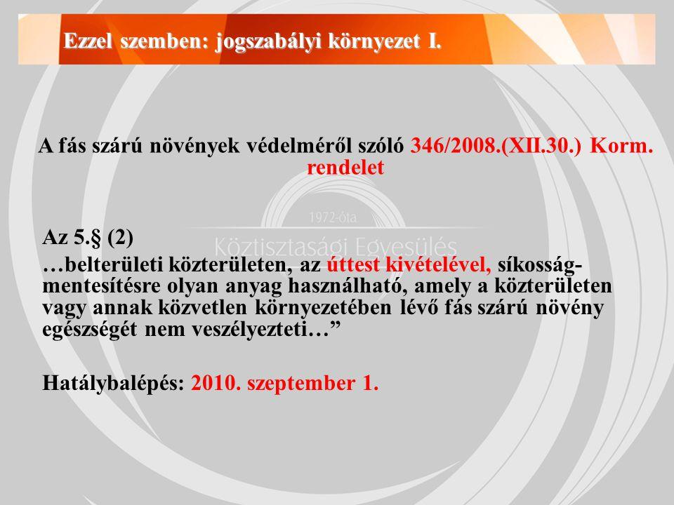 Jogszabályi környezet II.5/2004. (I.