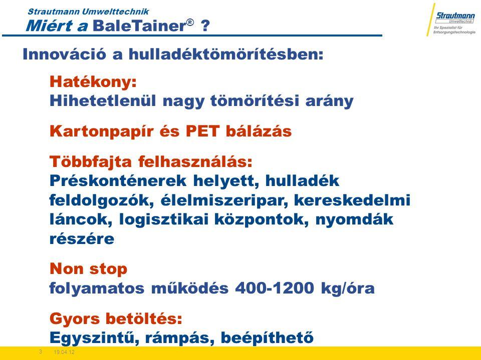Strautmann Umwelttechnik 19.04.12 3 Miért a BaleTainer ® .