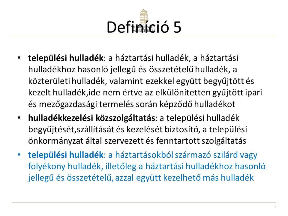18 Elhagyott hulladék (1) Hulladéktól csak az 5.§ (2) bekezdés a) pontjában, valamint a 11.