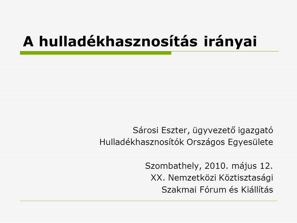 Hulladékgazdálkodás HUF-ban 2002-2007  Árbevétel: +157.168 m Ft (cca.