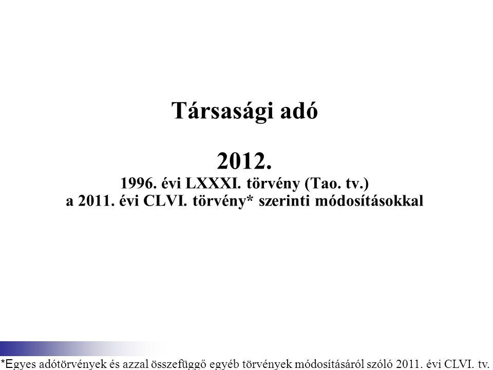 Társasági adó 2012.1996. évi LXXXI. törvény (Tao.