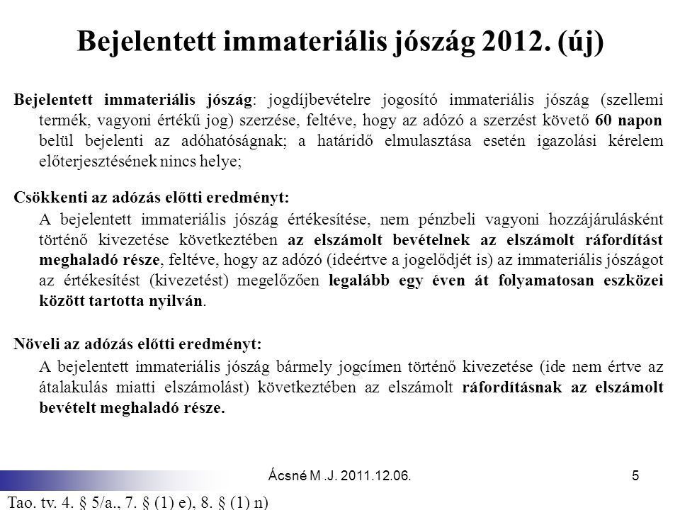 Ácsné M.J.2011.12.06.6 Be nem jelentett immateriális jószág 2012.