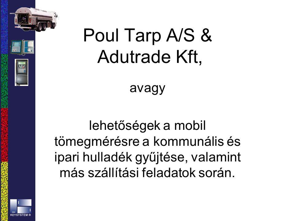 Poul Tarp A/S & Adutrade Kft, avagy lehetőségek a mobil tömegmérésre a kommunális és ipari hulladék gyűjtése, valamint más szállítási feladatok során.