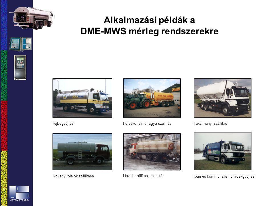 Alkalmazási példák a DME-MWS mérleg rendszerekre TejbegyűjtésFolyékony műtrágya szállításTakarmány szállítás Liszt kiszállítás, elosztás Ipari és komm