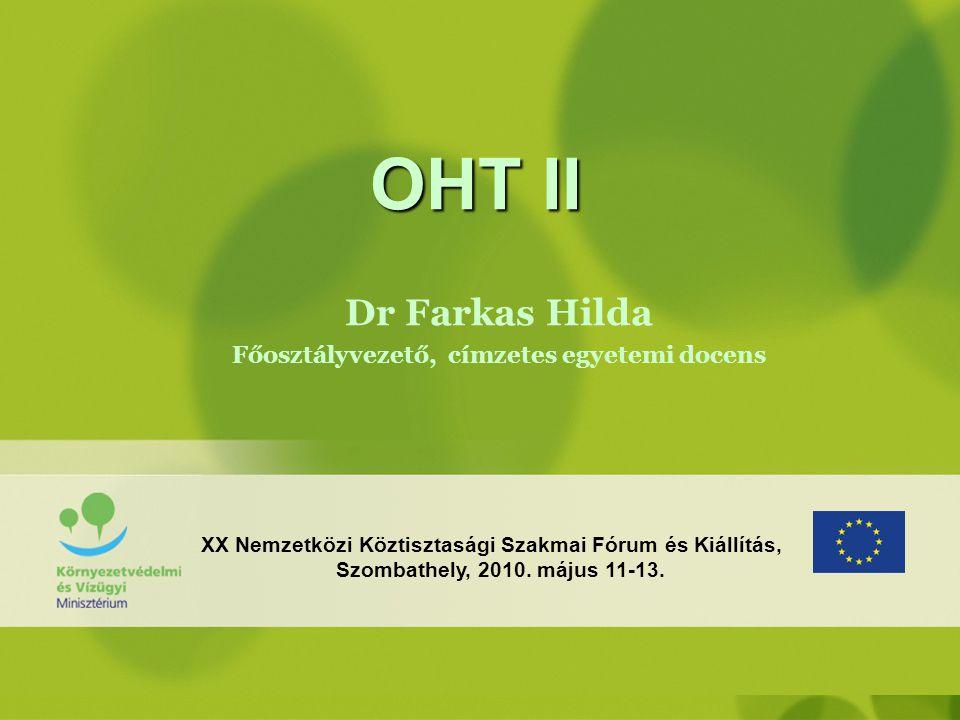 """Az OHT II finanszírozása … A jövőben a forrásokat a megelőzésre, és a hasznosítás intenzifikálására kell összpontosítani zöld ipar Kiegészítő beruházásokkal fejleszteni szükséges a meglévő komplex TSZH rendszereket Ezért az OHT II-ben foglaltaknak a nemzeti és területi fejlesztési tervek támogatási rendszerébe szervesen be kell integrálódnia Az OHT-II-t elfogadó Országgyűlési határozat lehet a záloga annak, hogy a hulladékgazdálkodási tervben megjelölt célok a nemzeti fejlesztési tervekben is prioritást kapnak A javasolt intézkedésekhez meg kell találni a megfelelő operatív programot, ha nincs ilyen, az akciótervek kidolgozásánál a megfelelő módosításokra javaslatot kell tenni –Ez minden ágazat feladata és felelőssége A megelőzésre tekintettel nem csak a """"hulladékos programokat kell fölhasználni"""