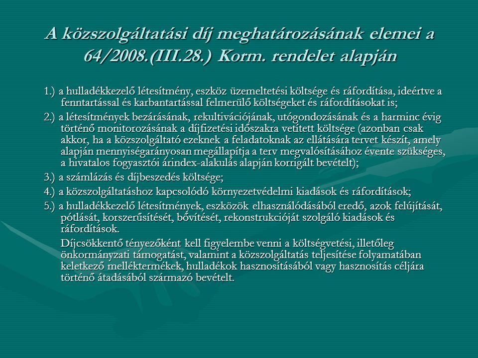 A közszolgáltatási díj meghatározásának elemei a 64/2008.(III.28.) Korm.