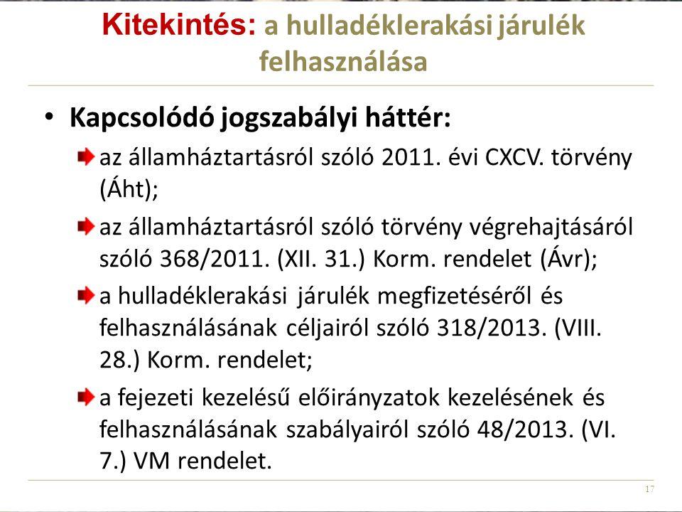 17 Kapcsolódó jogszabályi háttér: az államháztartásról szóló 2011. évi CXCV. törvény (Áht); az államháztartásról szóló törvény végrehajtásáról szóló 3