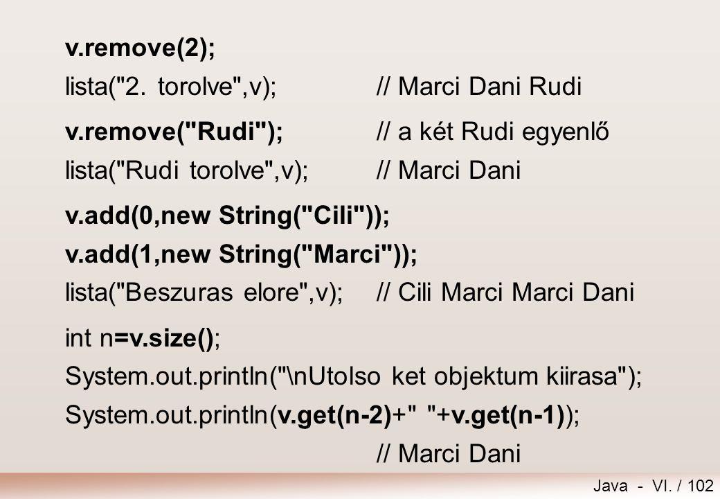 Java - VI. / 102 v.remove(2); lista(