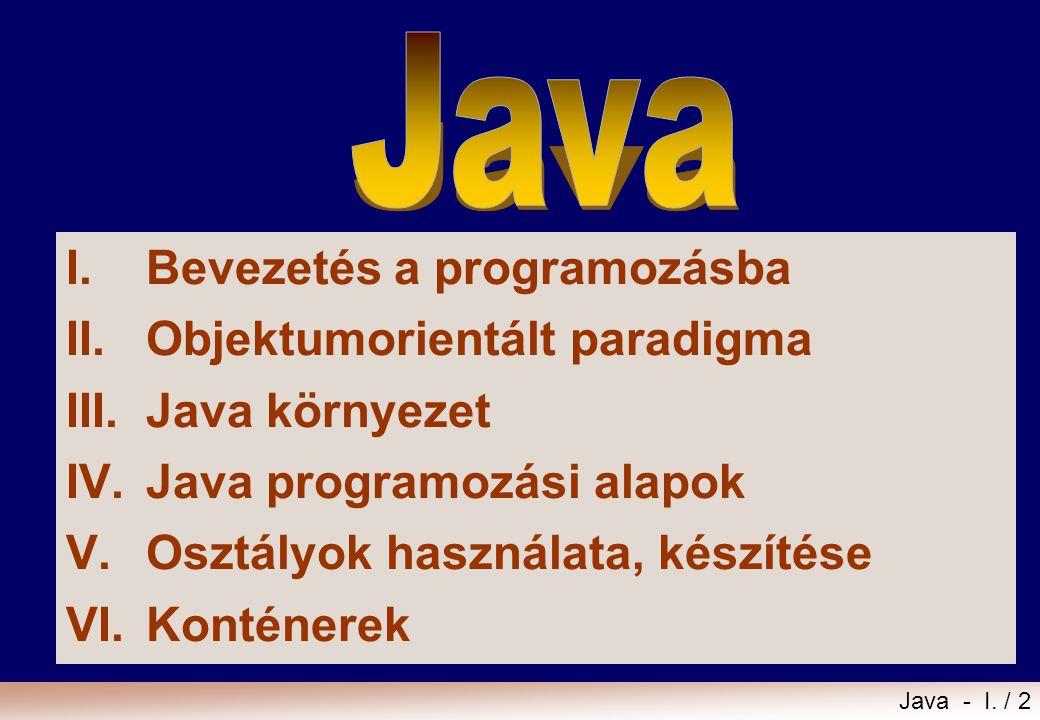 Java - I./ 1 Angster Erzsébet: OO tervezés és programozás, Java I.