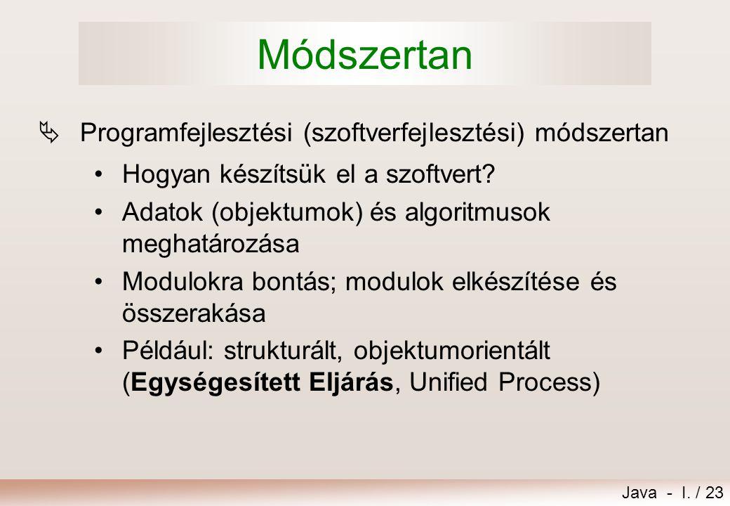 Java - I./ 22 Moduláris programozás  Oszd meg és uralkodj.