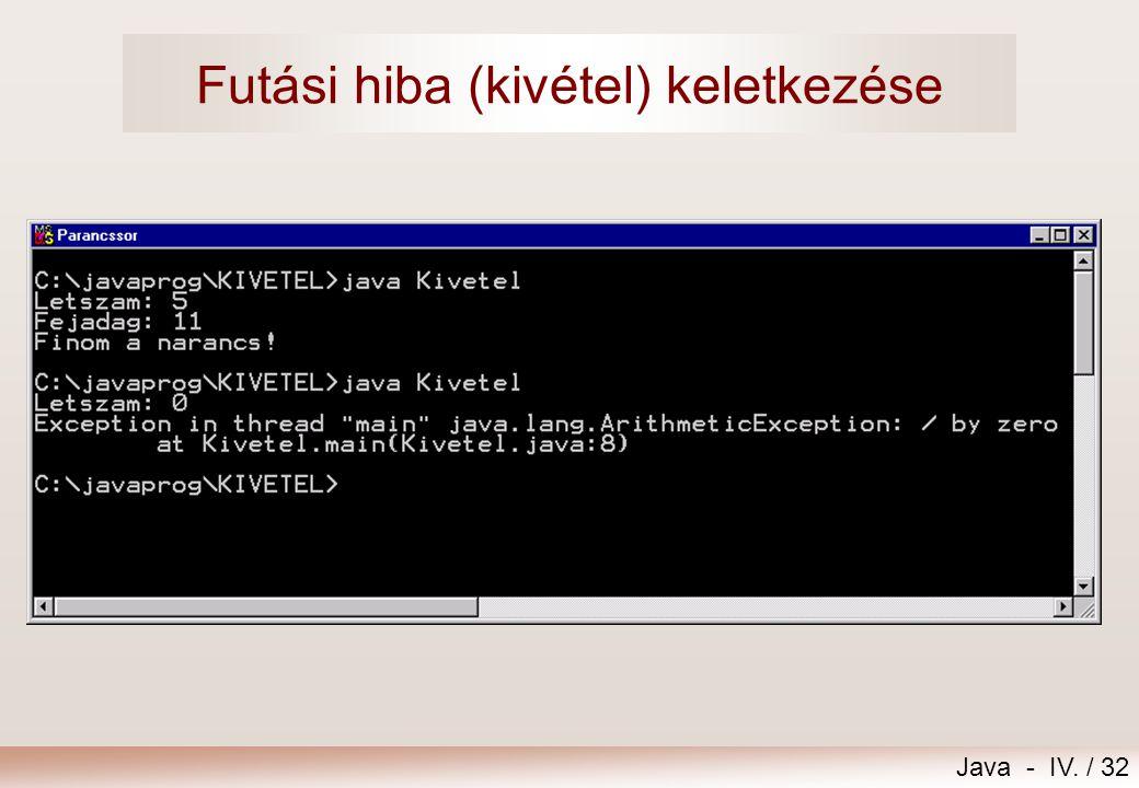 Java - IV. / 31 Kivétel (Exception) // Kivetel.java import extra.*; public class Kivetel { public static void main(String[] args) { int narancsokSzama