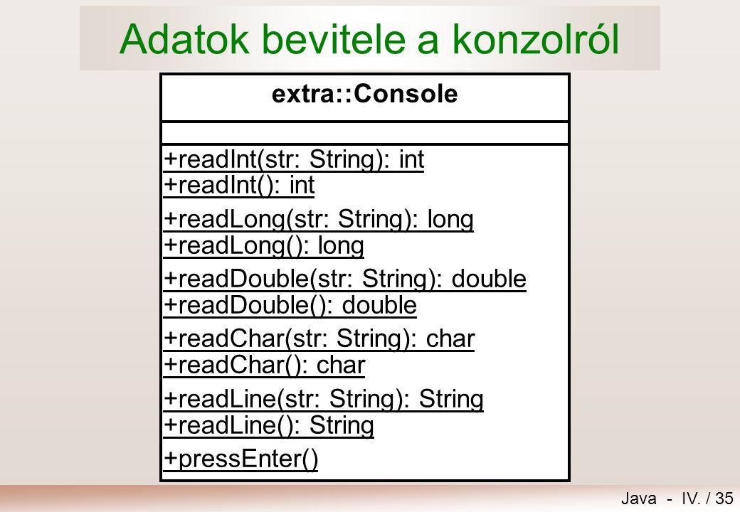 Java - IV. / 34 Értékadó utasítás = ; 20 fejadag 0.4 = 8.0 osszesen 8.0 letszam letszam * fejadag  A jobboldalon levő kifejezés típusa értékadás szer