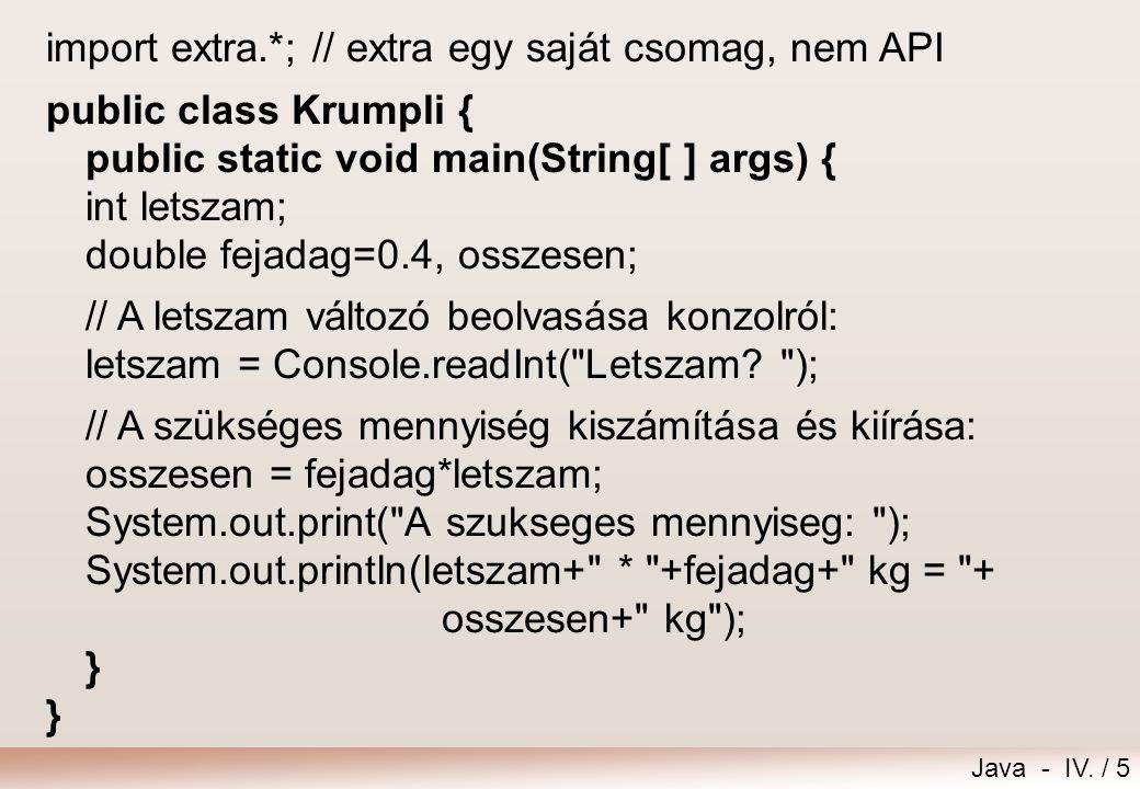 Java - IV. / 4 A Krumpli osztály UML ábrája Krumpli + main(args: String[])