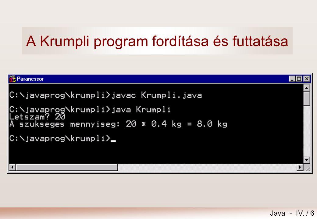 Java - IV. / 5 import extra.*; // extra egy saját csomag, nem API public class Krumpli { public static void main(String[ ] args) { int letszam; double