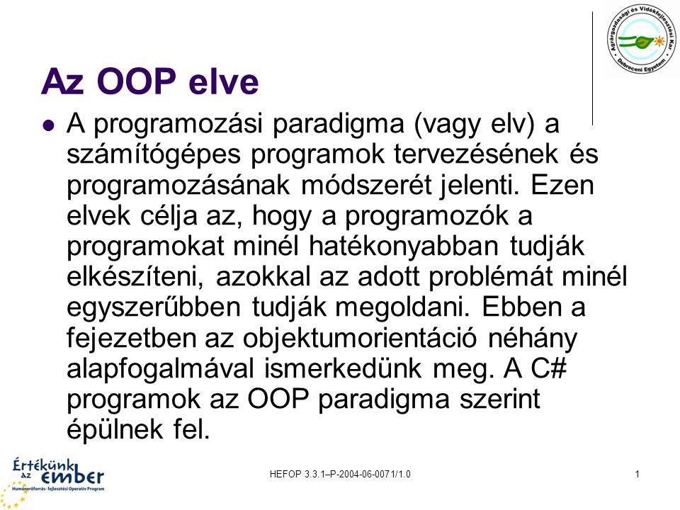 HEFOP 3.3.1–P-2004-06-0071/1.02 Osztály - Objektum Osztály (Class) – Az osztály az objektum-orientált program alapegysége.