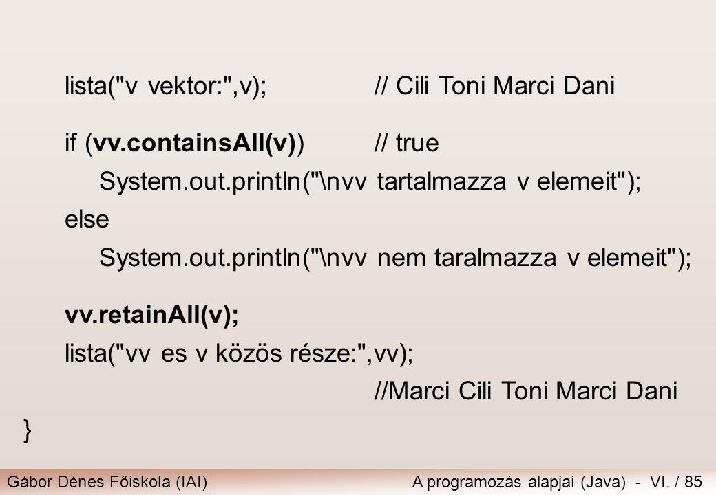 Gábor Dénes Főiskola (IAI)A programozás alapjai (Java) - VI. / 85 lista(