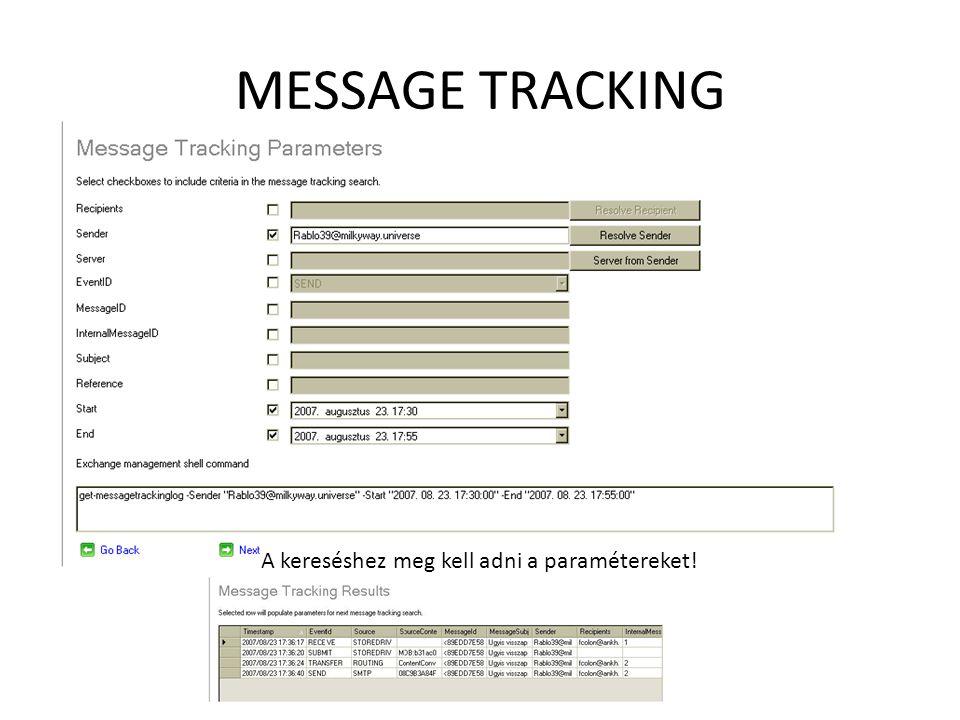 MESSAGE TRACKING A kereséshez meg kell adni a paramétereket!