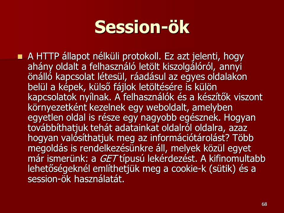 68 Session-ök A HTTP állapot nélküli protokoll.