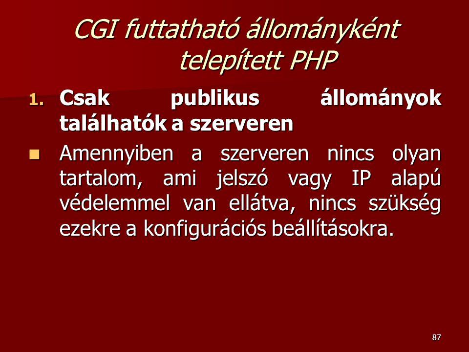87 CGI futtatható állományként telepített PHP 1.