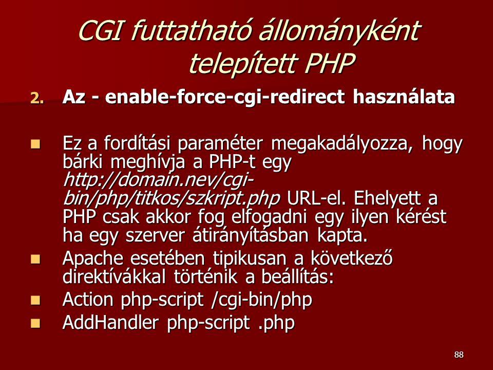 88 CGI futtatható állományként telepített PHP 2.