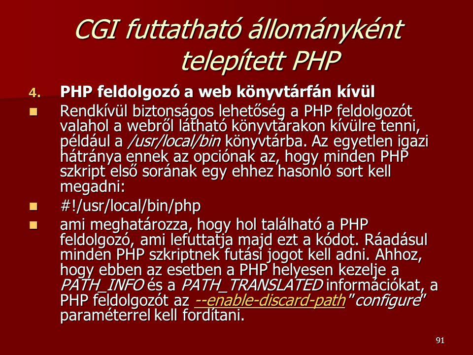 91 CGI futtatható állományként telepített PHP 4.