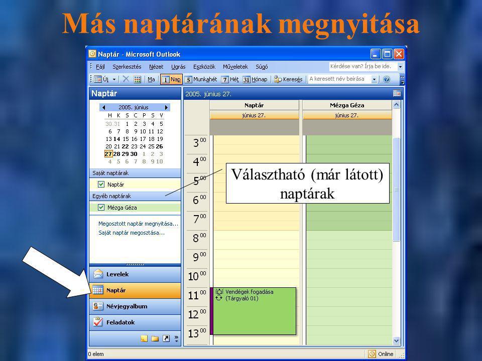 Más naptárának megnyitása Választható (már látott) naptárak
