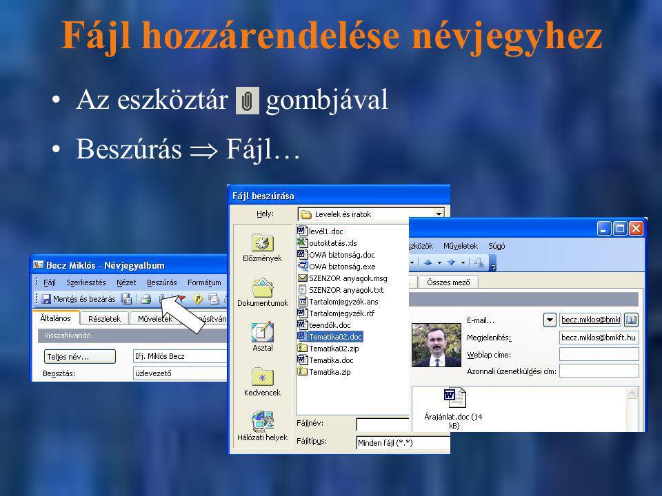 Dokumentumok elhelyezése Másik Outlook mappából, mint a leveleket Közvetlen Office alkalmazásból –Fájl 