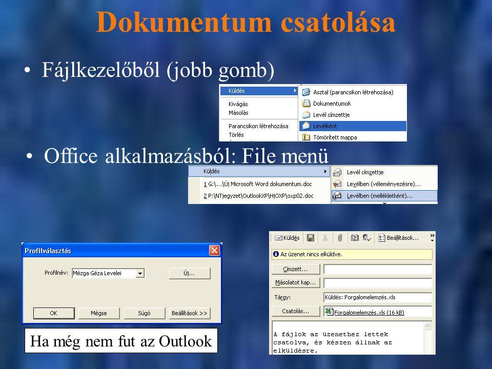Dokumentum csatolása Fájlkezelőből (jobb gomb) Office alkalmazásból: File menü Ha még nem fut az Outlook