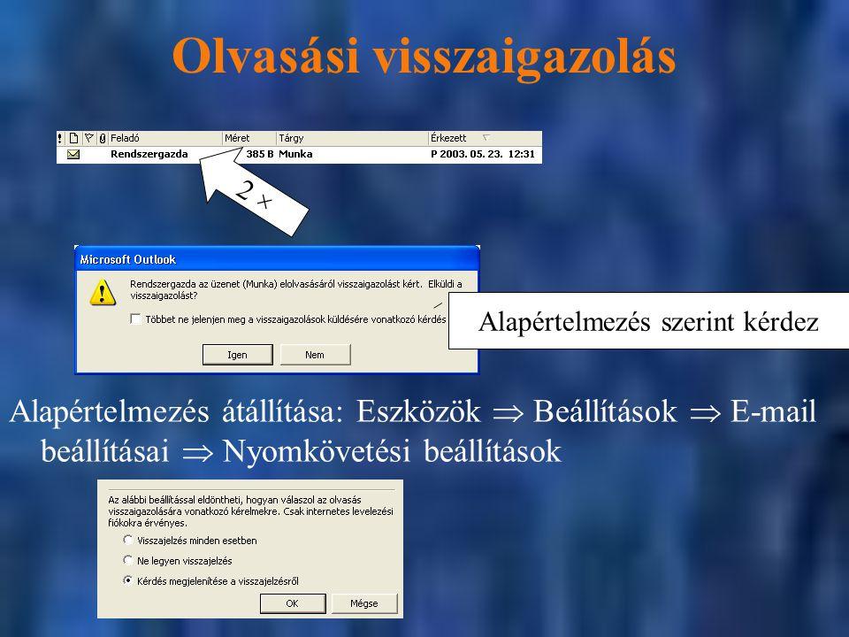 Olvasási visszaigazolás 2 × Alapértelmezés szerint kérdez Alapértelmezés átállítása: Eszközök  Beállítások  E-mail beállításai  Nyomkövetési beállí