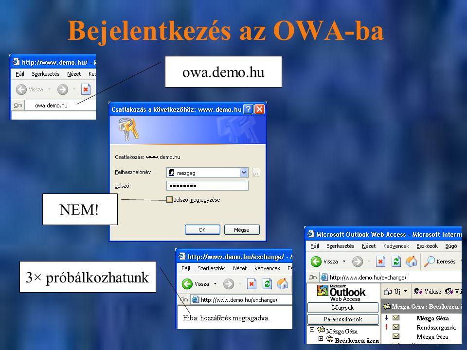 Bejelentkezés az OWA-ba 3× próbálkozhatunk owa.demo.hu NEM!