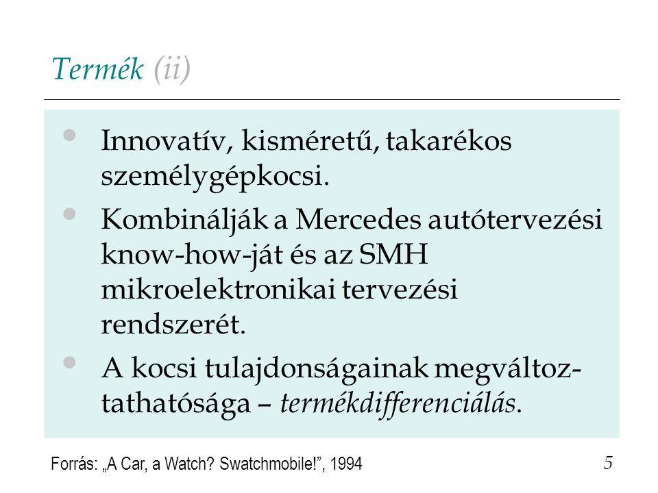 Kérdések (iii) 3) Milyen döntéseket hozott az MCC termék- és termékcsalád- szinten a Smart autóra vonatkozóan.