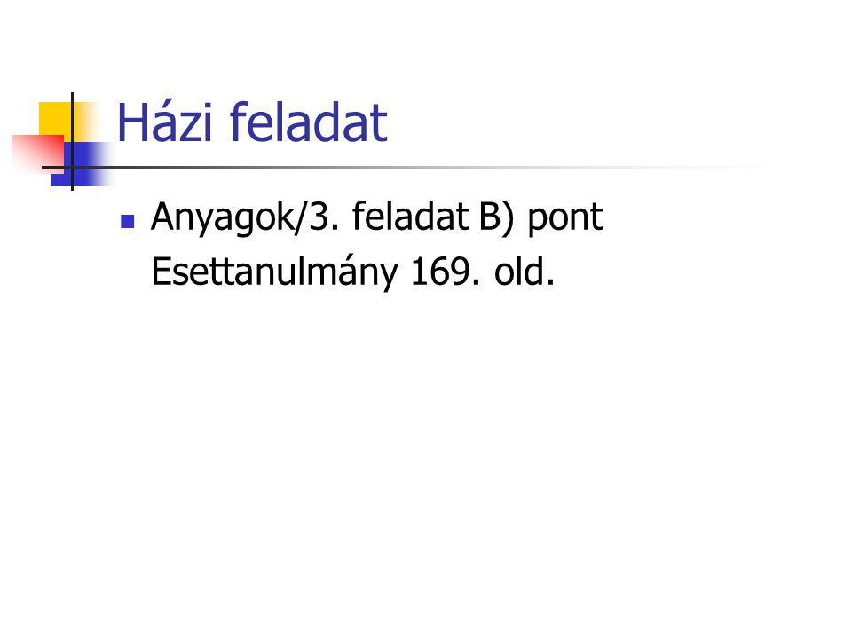 Házi feladat Anyagok/3. feladat B) pont Esettanulmány 169. old.