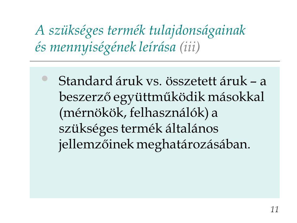 A szükséges termék tulajdonságainak és mennyiségének leírása (iii) 11 Standard áruk vs.