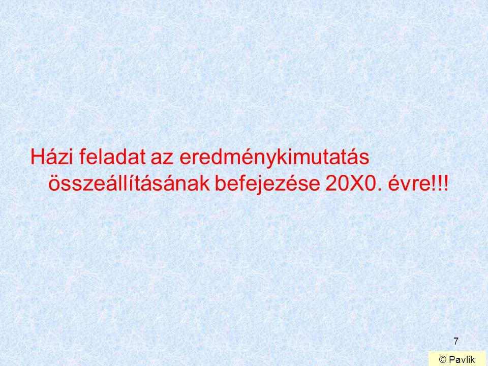 28 2/1.feladatpont: Eredménykimutatás összeállítása Ssz.Megnevezés 20X0.