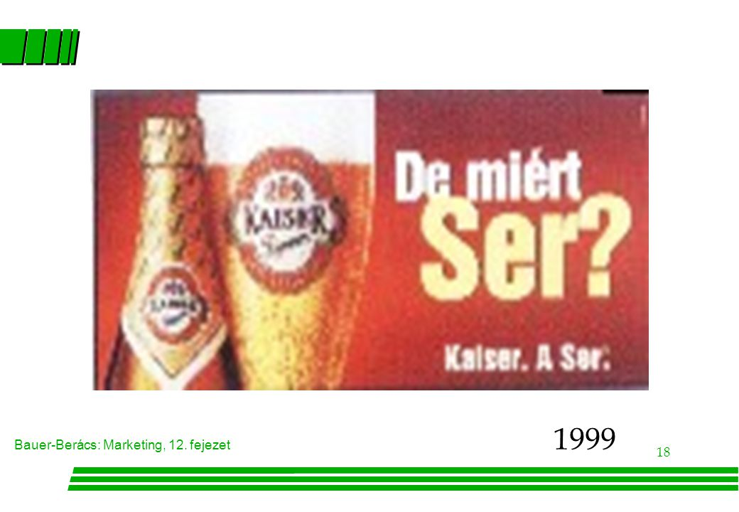 Bauer-Berács: Marketing, 12. fejezet 18 1999