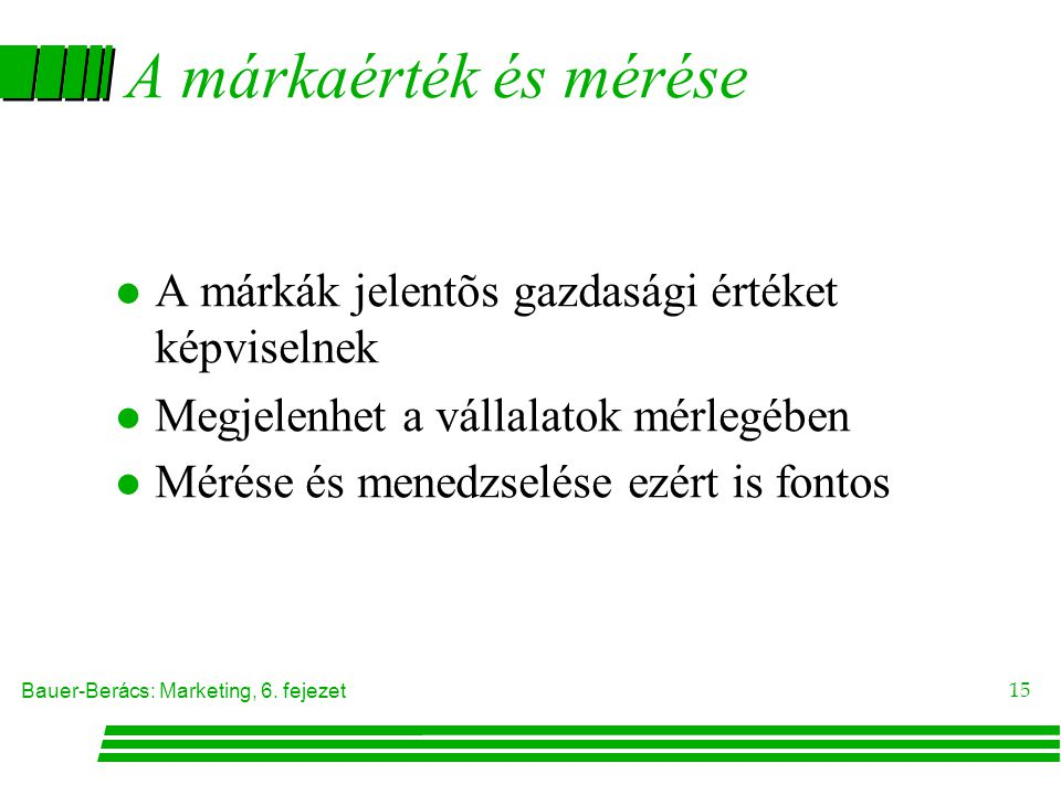 Bauer-Berács: Marketing, 6.