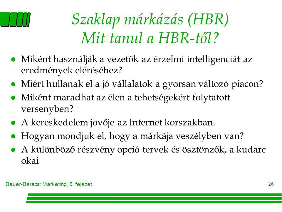 Bauer-Berács: Marketing, 6.fejezet 26 Szaklap márkázás (HBR) Mit tanul a HBR-től.