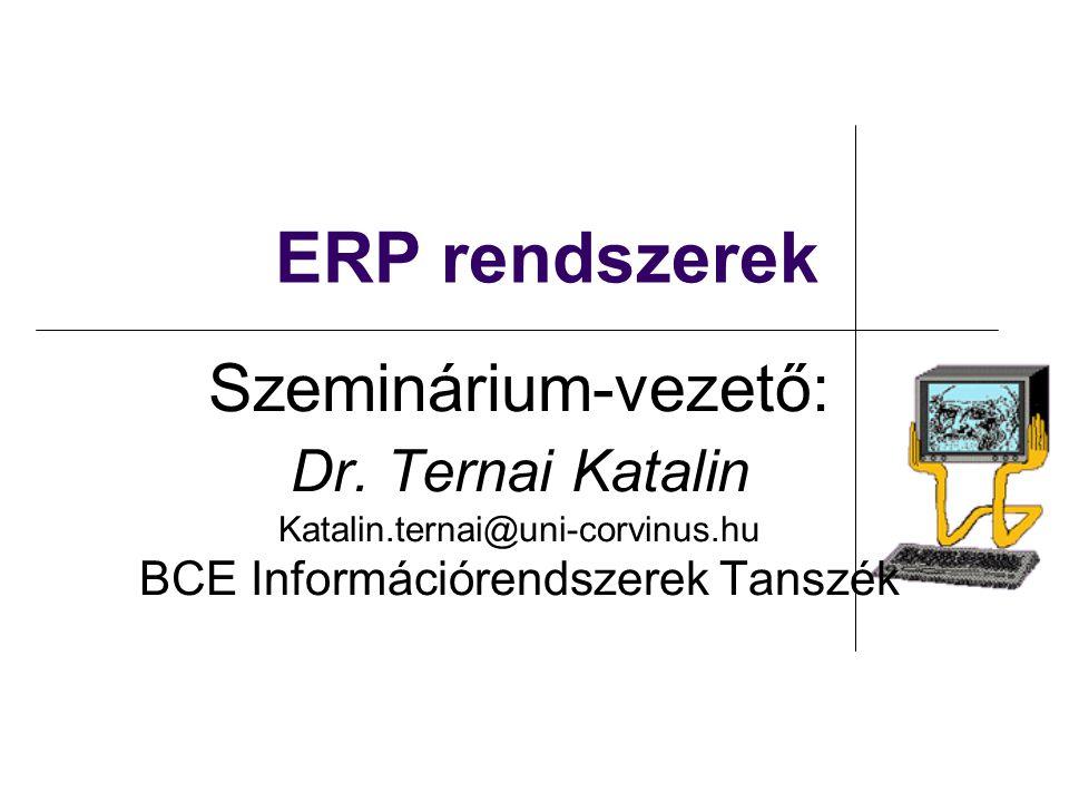 ERP rendszerek Integrációs elvárások funkcionális integráció Különböző hagyományos vállalati területek tranzakciós megoldásainak integrálása egy rendszerben: számvitel (könyvelés) logisztikai (értékesítés, anyaggazdálkodás) emberi erőforrás menedzsment controlling...