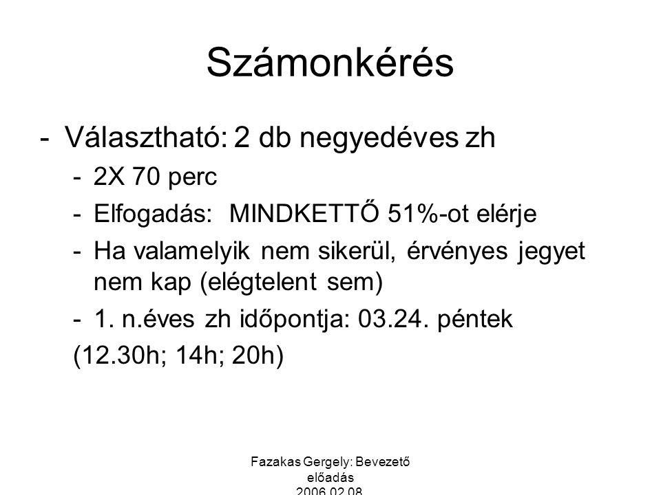 Fazakas Gergely: Bevezető előadás 2006.02.08.III.