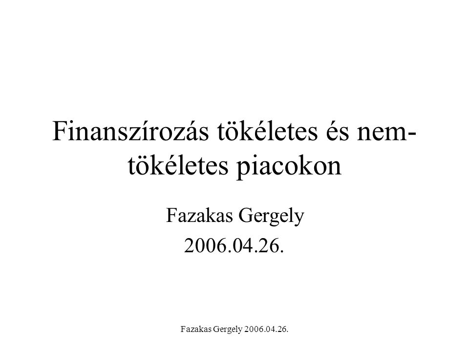 Fazakas Gergely 2006.04.26.MM-I. tételek IV.