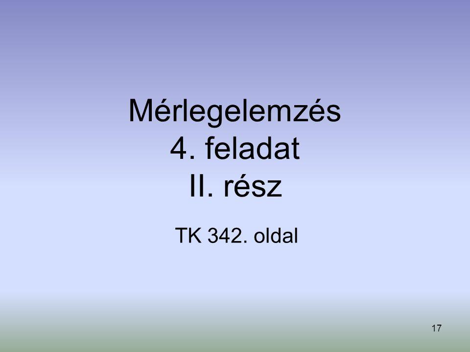 17 Mérlegelemzés 4. feladat II. rész TK 342. oldal
