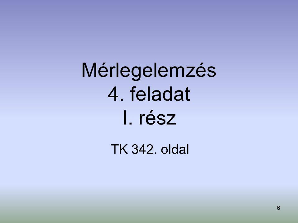 6 Mérlegelemzés 4. feladat I. rész TK 342. oldal