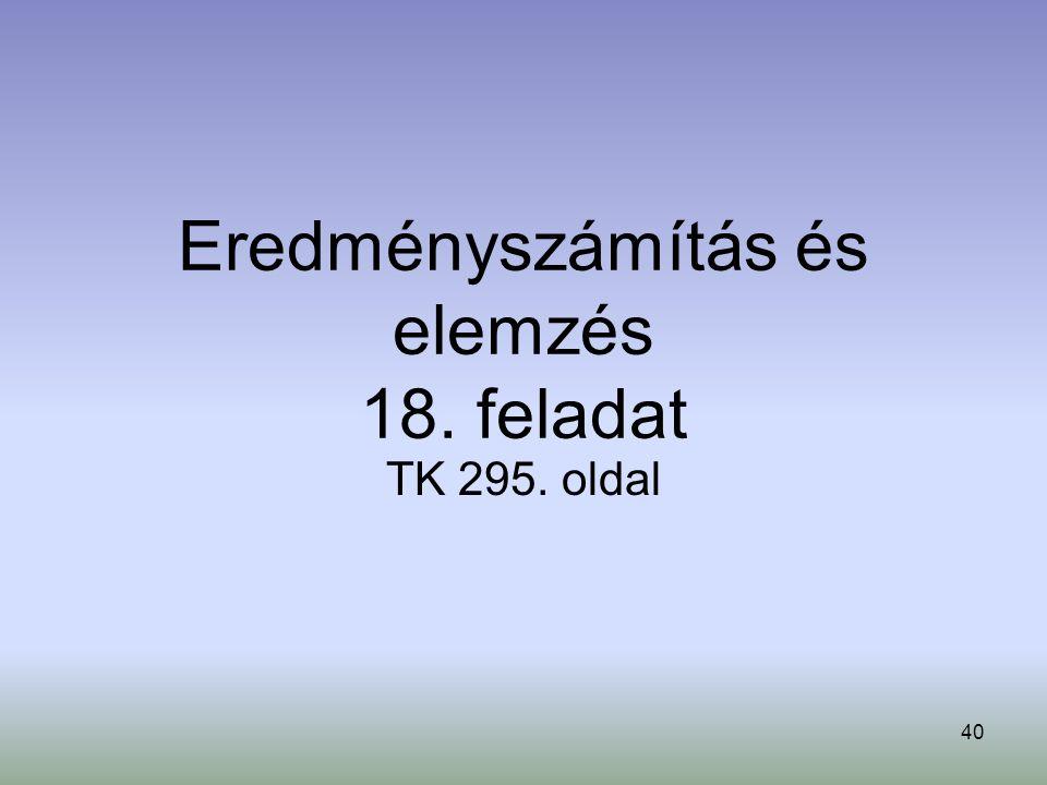 40 Eredményszámítás és elemzés 18. feladat TK 295. oldal