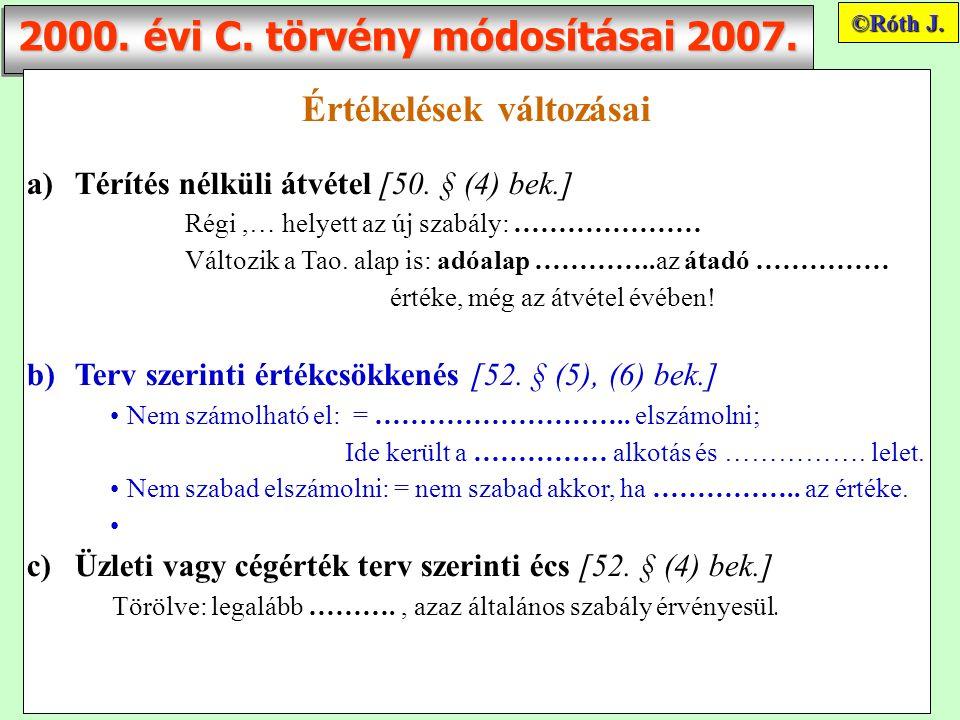 2000.évi C. törvény módosításai 2007. Értékelések változásai a)Térítés nélküli átvétel [50.