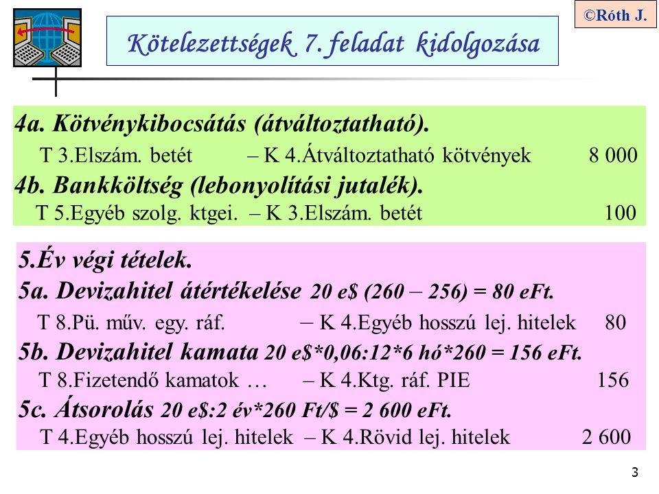 3 ©Róth J.Kötelezettségek 7. feladat kidolgozása 5.Év végi tételek.