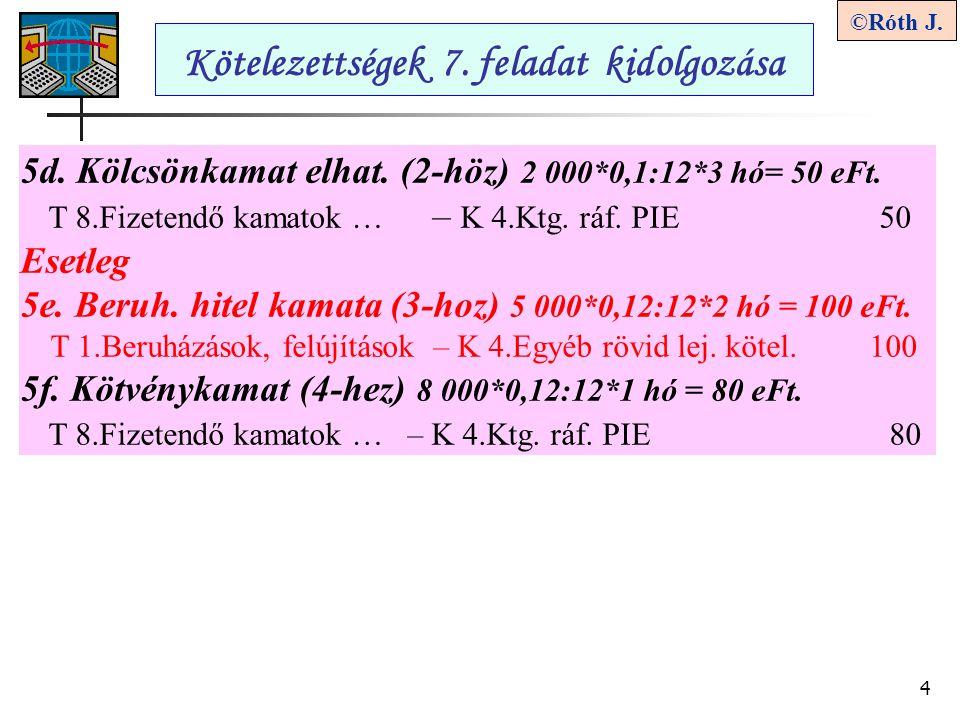 4 ©Róth J.Kötelezettségek 7. feladat kidolgozása 5d.