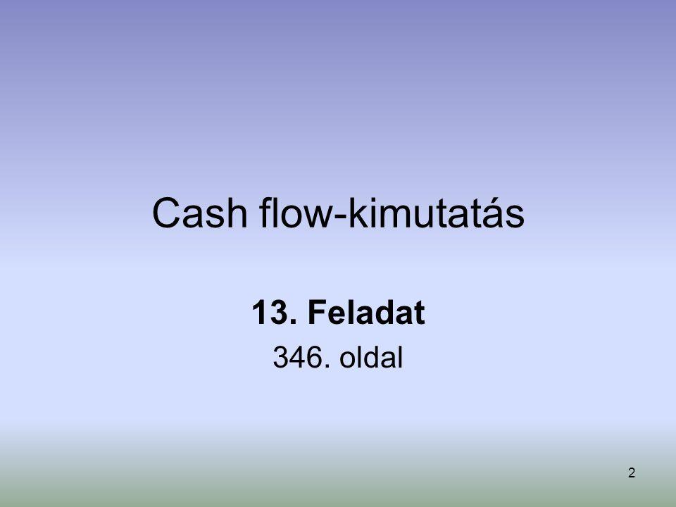 2 Cash flow-kimutatás 13. Feladat 346. oldal