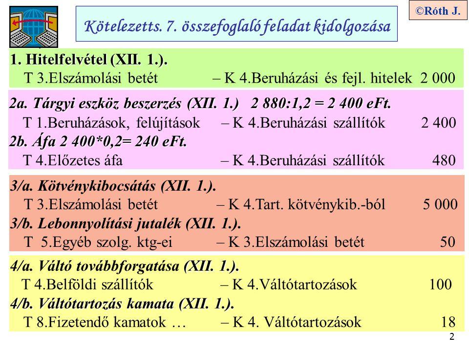 2 ©Róth J.Kötelezetts. 7. összefoglaló feladat kidolgozása 2a.