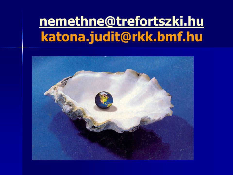 nemethne@trefortszki.hu nemethne@trefortszki.hu katona.judit@rkk.bmf.hu